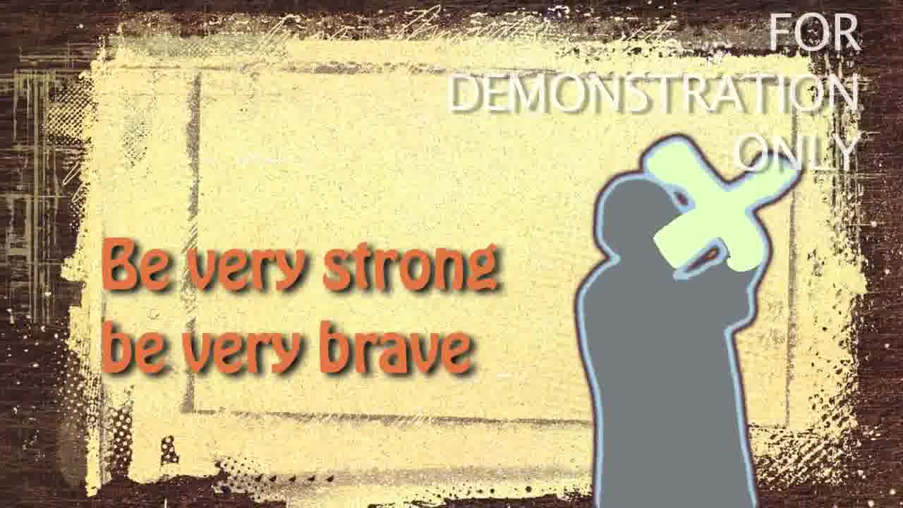 be very strong be very brave